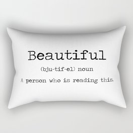You are Beautiful. Rectangular Pillow