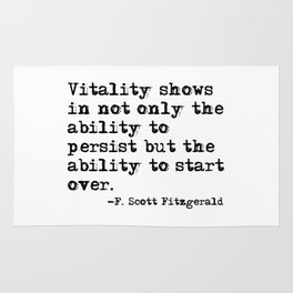 The ability to persist & to start over. —F. Scott Fitzgerald Rug