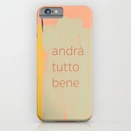 Ambience 028 tutto bene iPhone Case