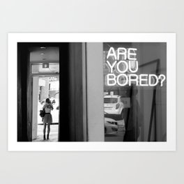 Are you bored? Art Print
