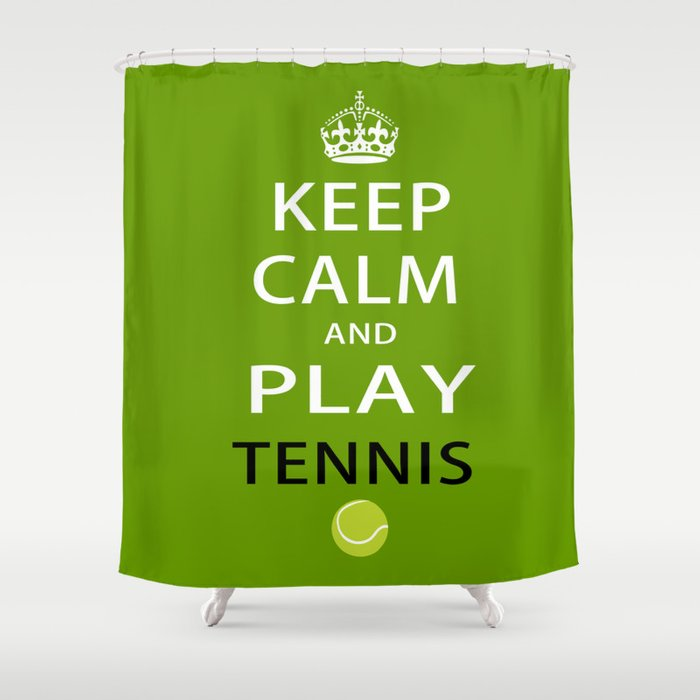 Keep Calm and Play Tennis Shower Curtain