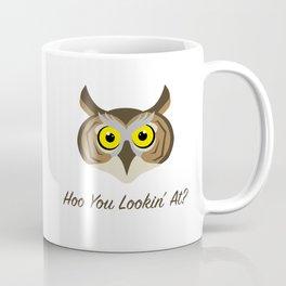 Owl - Hoo You Lookin At? Coffee Mug