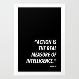Action is Intelligence Art Print