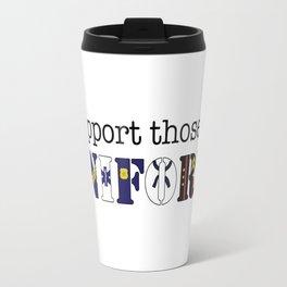 I Support Those In Uniform Travel Mug