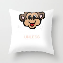 Always Be Yourself Unless You Can Be A Monkey Throw Pillow