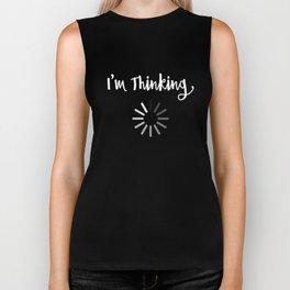 I am thinking - Funny Geek Shirt Biker Tank
