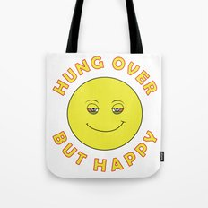Hungover - But Happy Tote Bag