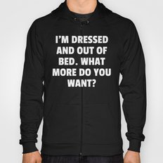 Out Of Bed Funny Quote Hoody