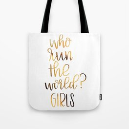 Who run the world? Girls Tote Bag