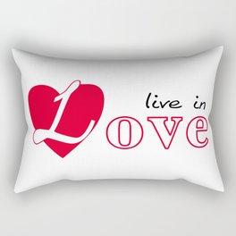 Live in love Rectangular Pillow