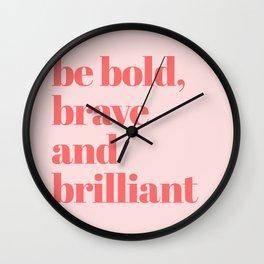 be bold III Wall Clock