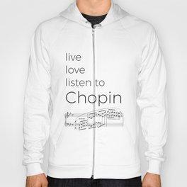 Live, love, listen to Chopin Hoody
