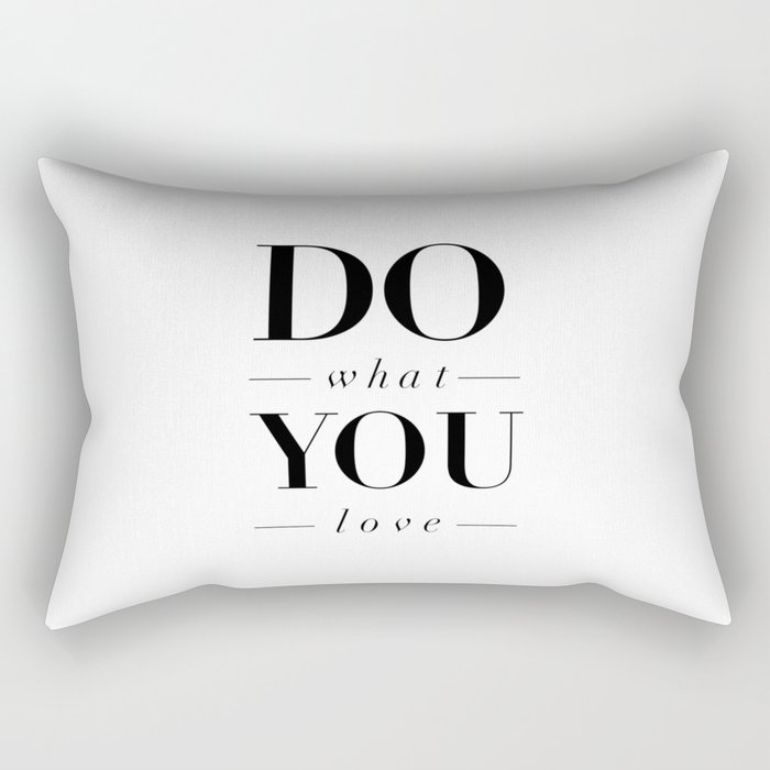 Do What You Love black-white typography poster design modern canvas was art home decor Rectangular Pillow
