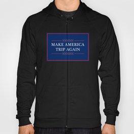 Make America Trip Again - Psychedelic, Weed, Mushroom, LSD Hoody