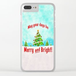 May Your Days Be Merry and Bright! Clear iPhone Case