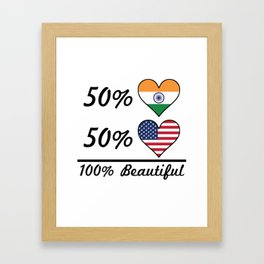 50% Indian 50% American 100% Beautiful Framed Art Print