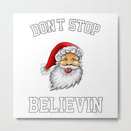 Don'T Stop Believin Metal Print