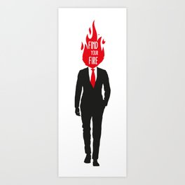 Find Your Fire Art Print