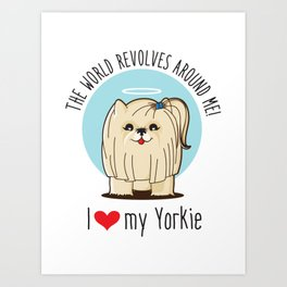 I love my Yorkie Art Print