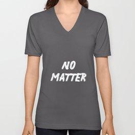 No Matter Bright Unisex V-Neck
