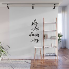 She who dares wins Wall Mural