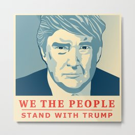 We the People Stand with Trump Metal Print
