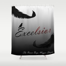 EXCELSIOR | The Raven Cycle by Maggie Stiefvater Shower Curtain