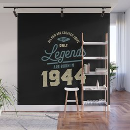 Legends Since 1944 Birthday Gift Wall Mural