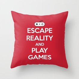 Escape Reality Gaming Quote Throw Pillow