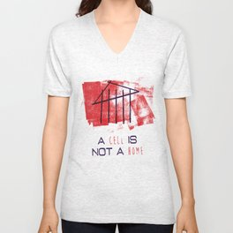 A Cell Is Not A Home Unisex V-Neck