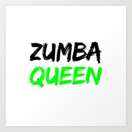 Zumba Queen (Green) Art Print