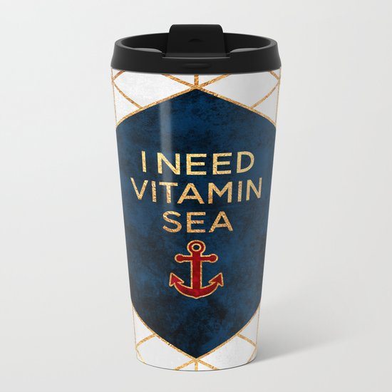 I need vitamin sea Metal Travel Mug