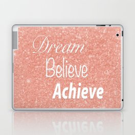 Dream Believe Achieve Rose Gold Laptop & iPad Skin