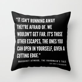 33 | The Handmaid's Tale Quote Series  | 190610 Throw Pillow