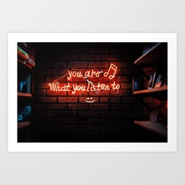 You are What you Listen to-Music Quote Art Print