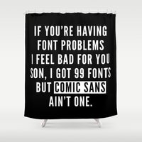 font Shower Curtains featuring Font Problems Funny Quote by EnvyArt