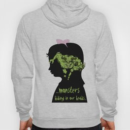 Monsters…hiding in our heads…OPTION Hoody