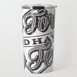 Go Forth & Have No Fear Travel Mug