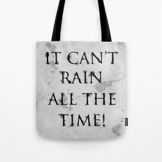 It Can't Rain All The Time. Tote Bag