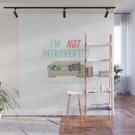 Not Introverted. Just Busy. Wall Mural