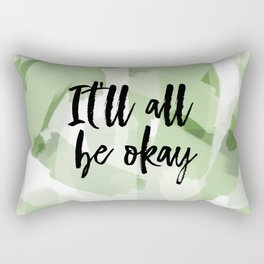It'll all be okay - green abstract and typography Rectangular Pillow