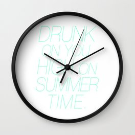 Drunk on You, High on Summer Time Tiffany Typography Wall Clock