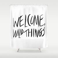 wild things Shower Curtains featuring Welcome, Wild Things. by The Higgins Creative.