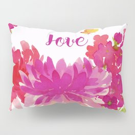 Hot Pink Floral with the word Love Pillow Sham