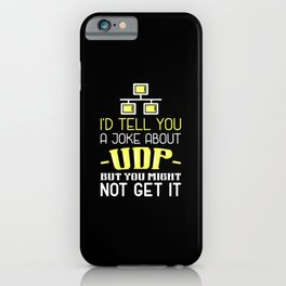 Network Admin Design: Joke About UDP iPhone Case