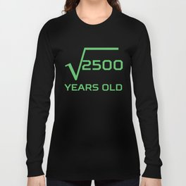 Square Root Of 2500 Funny 50 Years Old 50th Birthday Long Sleeve T-shirt
