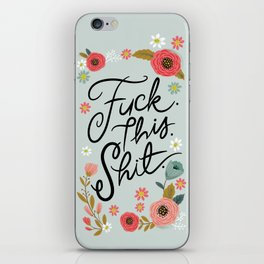 Pretty Swe*ry: F this Sh*t iPhone Skin