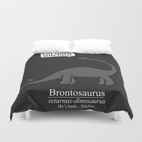 returns Duvet Covers featuring Brontosaurus Returns, Bitches by rimshotdesigns