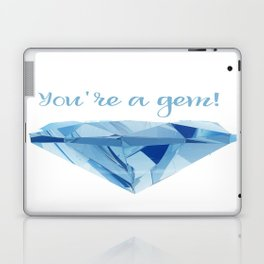 You're A Gem Laptop & iPad Skin