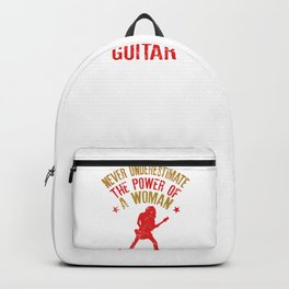 Never Underestimate The Power Of A Woman With A Bassis Guitar design Backpack